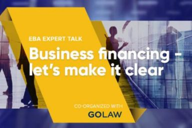 The EBA and GOLAW are pleased to invite you to EBA Expert Talk: Business financing – let's make it clear!