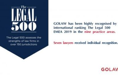 GOLAW has been highly recognised by international ranking The Legal 500 EMEA 2019 in the nine practice areas