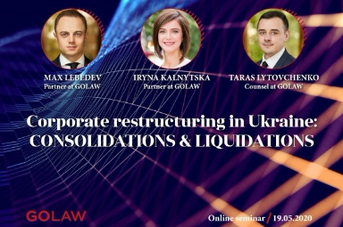 Webinar | Corporate Restructuring in Ukraine: Consolidations & Liquidation