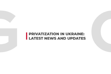 PRIVATIZATION IN UKRAINE: LATEST NEWS AND UPDATES