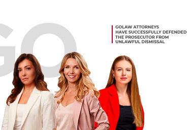 GOLAW attorneys have successfully defended the Prosecutor from unlawful dismissal